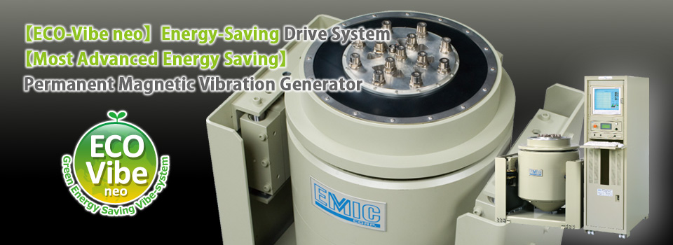 【ECO-Vibe neo】 Energy-Saving Drive System.【Most Advanced Energy Saving】Permanent Magnetic Vibration Generator.