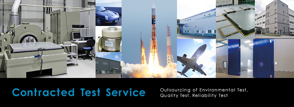 Contracted Test Service Outsourcing of Environmental Test, Quality Test, Reliability Test.